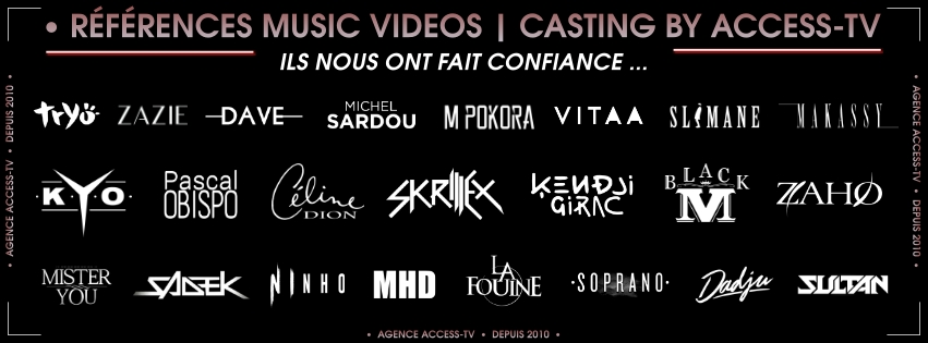 AGENCE ACCESS TV - AGENCE CASTINGS PARIS - REFERENCES MUSIC VIDEO - CASTING - AGENCE ARTISTIQUE